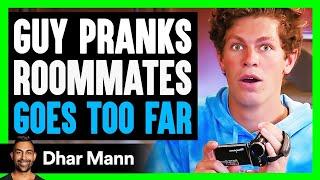 Guy PRANKS Roommates, GOES TOO FAR ft. @Ben Azelart  Dhar Mann