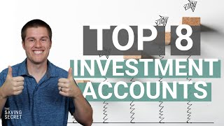 8 investment accounts (to work toward financial independence)
