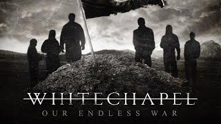 Whitechapel – Our Endless War (FULL ALBUM)