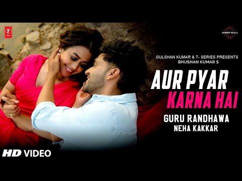 pyar-karna-hai-guru-randhawa-ft.neha-kakkar-|new-song-|-guru-and-neha-kakkar-new-song#pyar-karna-hai