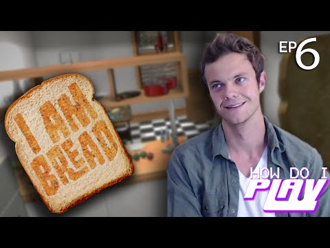 JACK QUAID IS TOAST - I Am Bread gameplay - How Do I Play Ep 6