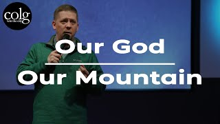 Pastor Matt - Our God & Our Mountain (January 12th, PM)