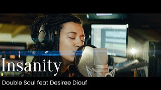 Insanity - Gregory Porter (Double Soul feat Desiree Diouf cover)
