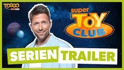 SUPER TOY CLUB | bei TOGGO von SUPER RTL