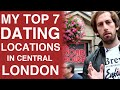 My Top 7 Dating Locations In Central London
