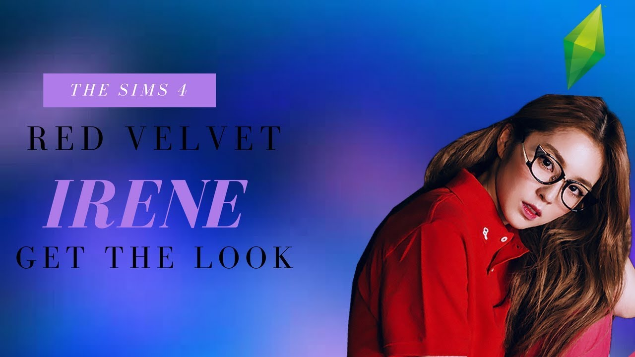 a5dab06687e ❤THE SIMS 4- CAS - GET THE LOOK: IRENE FROM RED VELVET ❤ - YouTube