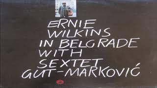 Ernie Wilkins with Sextet Gut-Marković - Scorpion