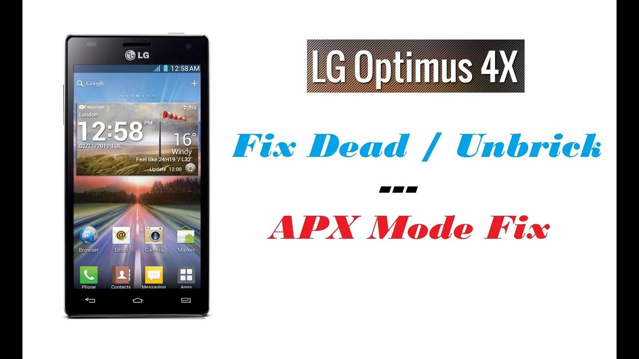 FIX DEAD LG Optimus 4X - APX Mode Fix
