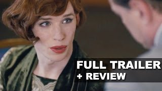 The Danish Girl Official Trailer + Trailer Review - Eddie Redmayne 2015 : Beyond The Trailer