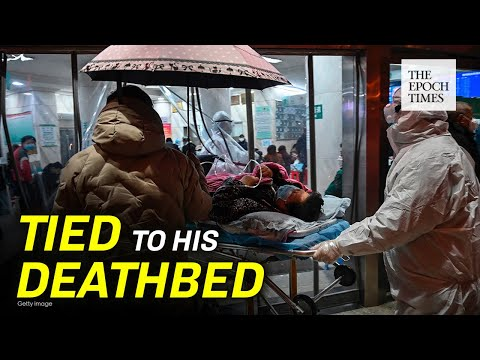 Patient Dies After Being Tied Down For Three Days | CCP Virus | coronavirus | COVID-19