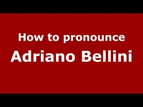 How to pronounce Adriano Bellini (Italian/Italy)  - PronounceNames.com