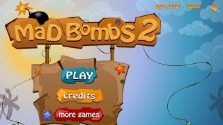 Mad Bombs 2 Full Gameplay Walkthrough