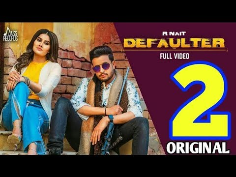 New Manak Defaulter Songs official R Jass Song 2019 All Youtube 2 Nait Song - Punjabi