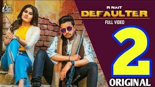 Defaulter 2 - R Nait (Official Song) Jass Manak | New Punjabi Songs 2019 | R Nait All Song 2019