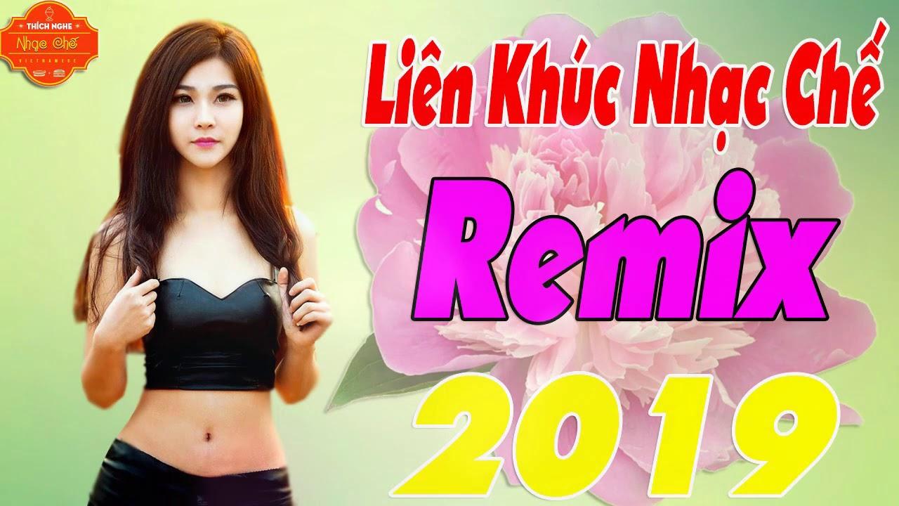 Liên Khúc Nhạc Chế Remix 2019 | Những Chế Khúc Sôi Động Nghe Là Ghiền #1