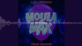L'ALGÉRINO - Moula Max Feat. Heuss L'enfoiré (Audio)
