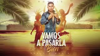 Romais - Vamos a Pasarla Bien Prod By Pacific Musik
