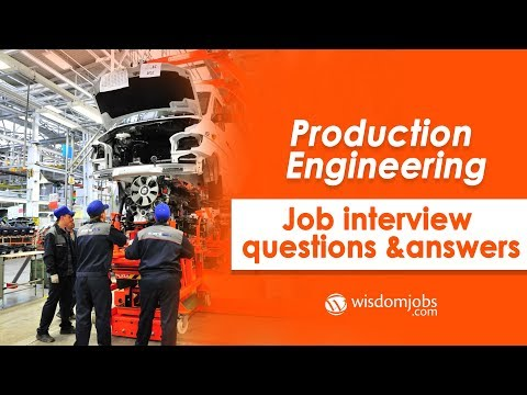 TOP 15 Production Engineer Interview Questions and Answers 2019 | Wisdom Jobs