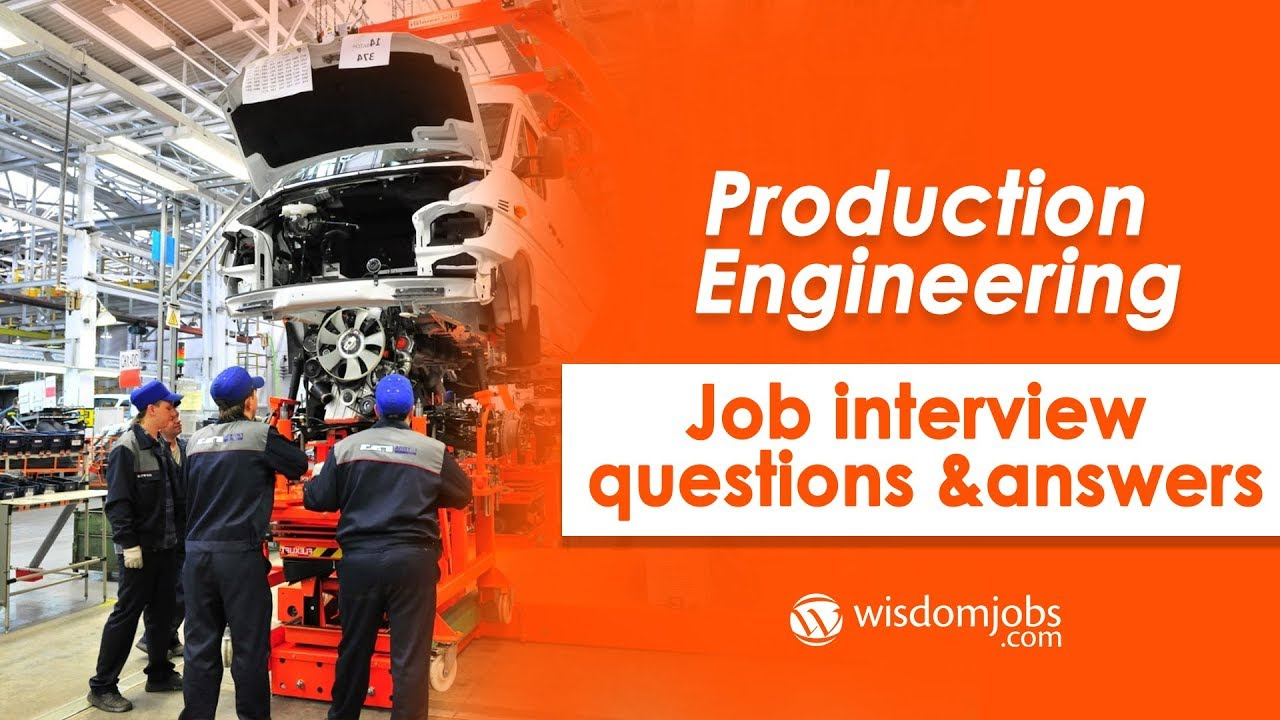 TOP 250+ Production Engineer Interview Questions and Answers ...