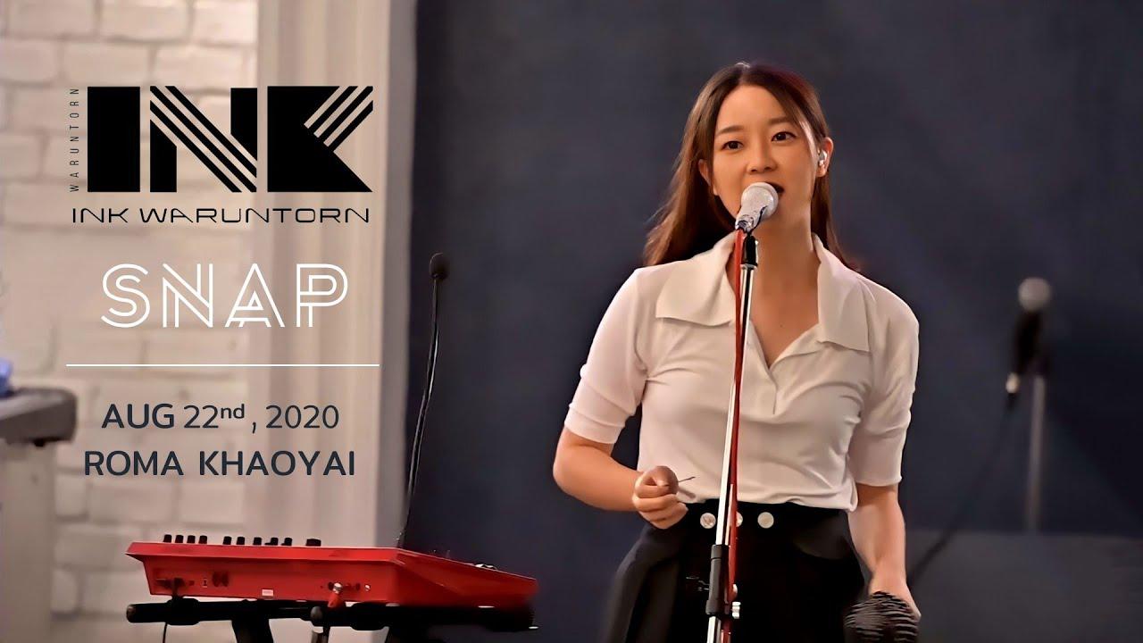 SNAP - INK WARUNTORN [LIVE @ ROMA KHAOYAI : 22-08-2020] 4K 60FPS