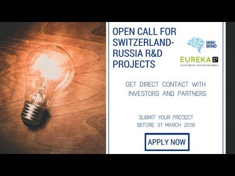 Eureka Open Call Switzerland - Russia for innovative startups (apply before 31st March)