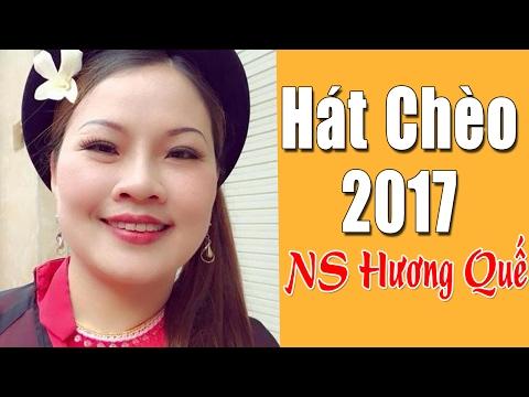 Những Bài Hát Chèo Cổ Việt Nam Hay Nhất 2017 | Album Hương Quế