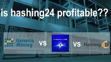 Is hashing24 profitable -  genesis mining vs hasflare vs hashing24