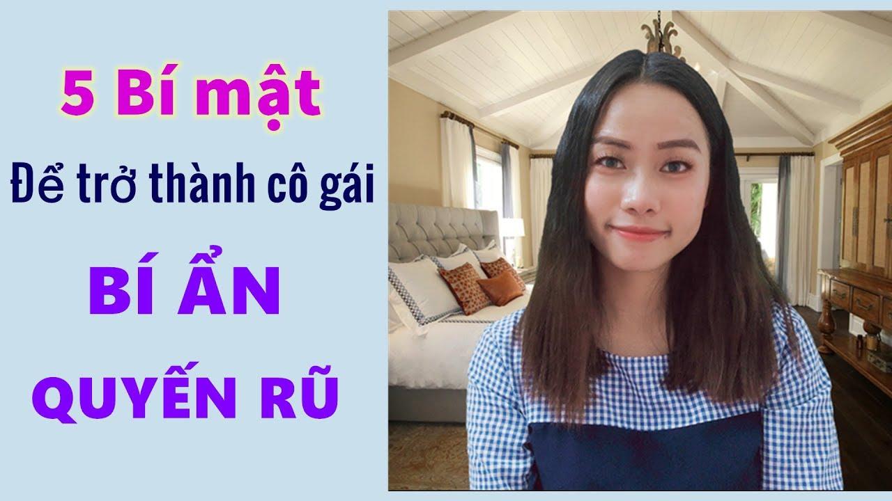 5 Bí mật để trở thành cô gái BÍ ẨN và QUYẾN RŨ- Toàn Nguyễn