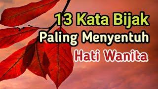 Download lagu 13 Kata Bijak Paling Menyentuh Hati Wanita