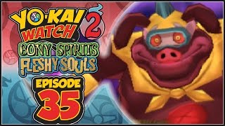 Yo-Kai Watch 2 Bony Spirits / Fleshy Souls - Episode 35 | Infinite Inferno 2nd Circle: Hoggles!