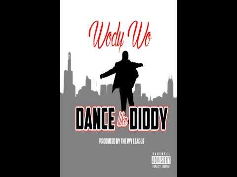 Wody Wo Dance Like Diddy