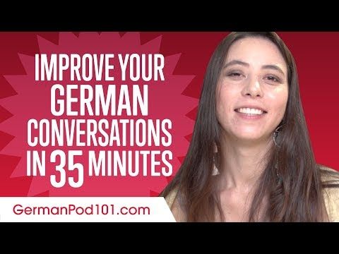 Learn German In 35 Minutes - Improve Your German Conversation Skills