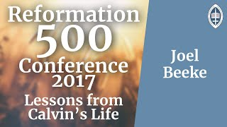 Reformation   Practical Lessons from Calvin's Life - Joel Beeke