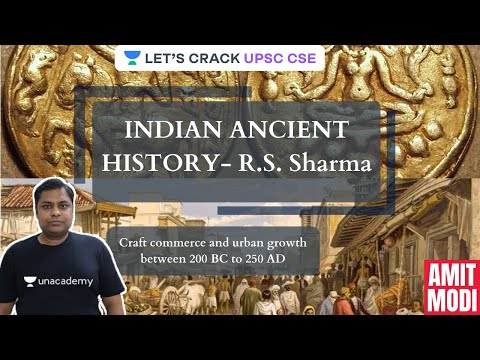 L12: Indian Ancient History – R.S. Sharma | Craft commerce and urban growth between 200 BC to 250 AD