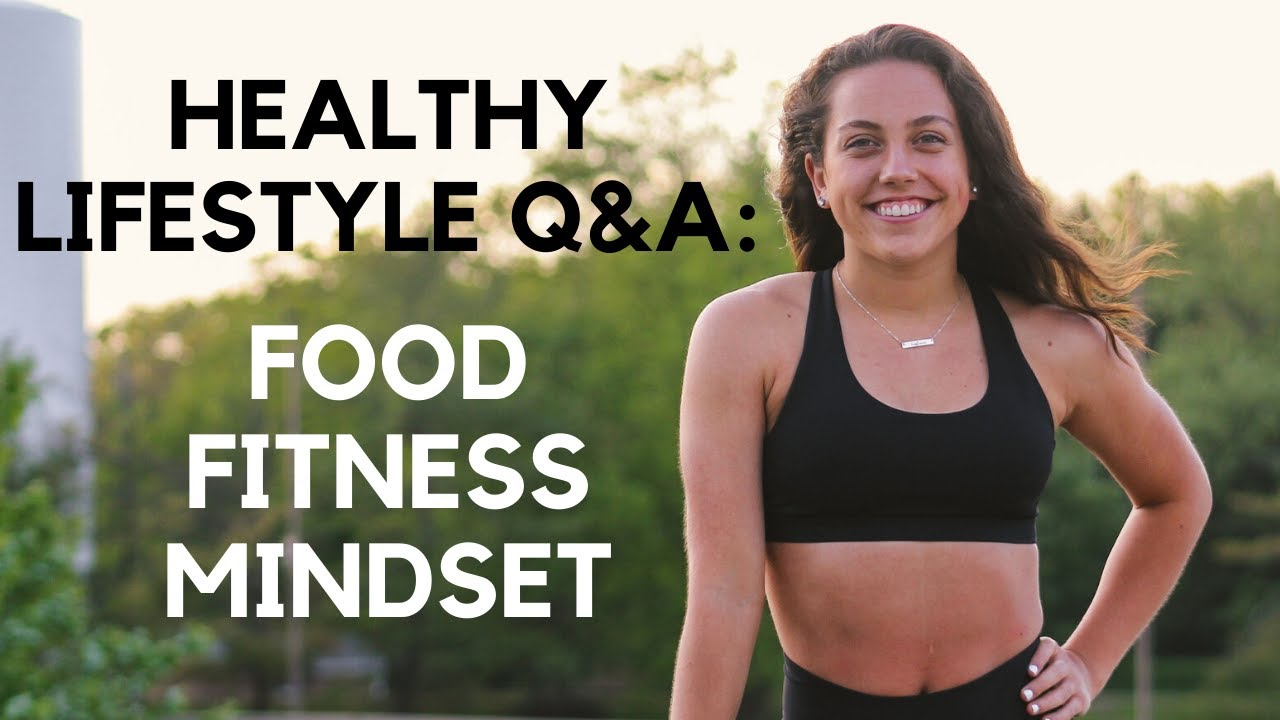 <div>HEALTHY LIFESTYLE Q&A: motivation for working out, good eating habits, body image, and more</div>