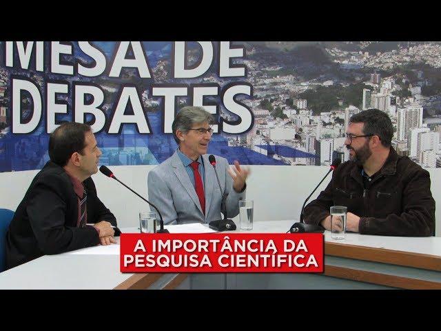 A PESQUISA CIENTÍFICA | MESA DE DEBATES - 21.08