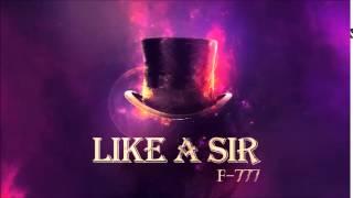 F-777 - Like A Sir (ENTIRE ALBUM MIX!!)