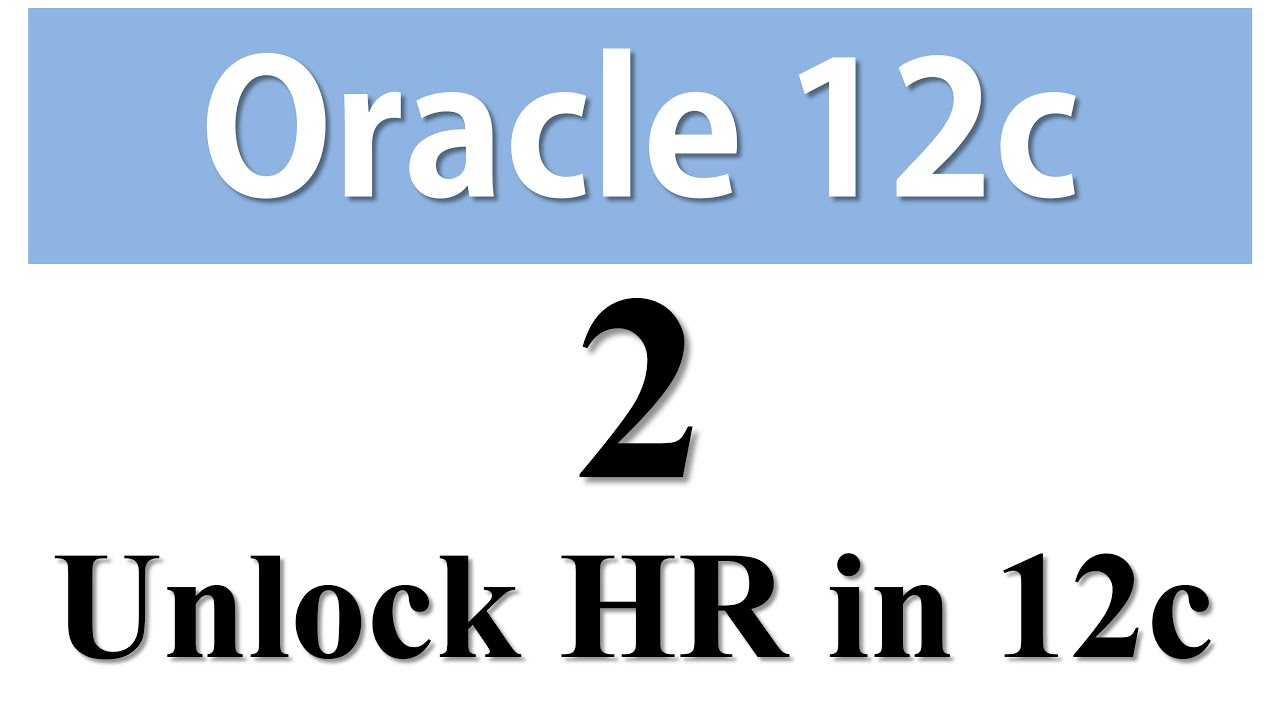 How To Unlock HR User In Oracle Database 12c | RebellionRider