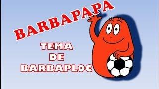 Tema de BARBAPLOC - BARBAPAPA