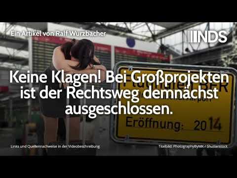 Keine Klagen! Bei Großprojekten ist der Rechtsweg demnächst ausgeschlossen | Ralf Wurzbacher