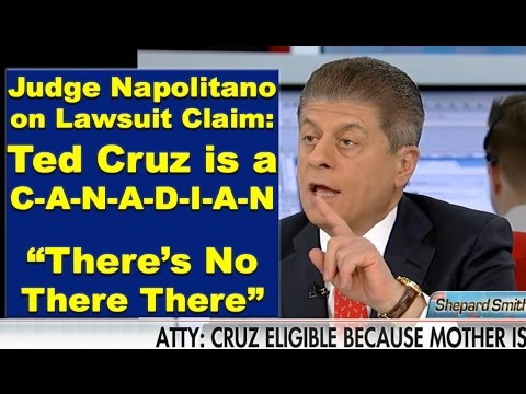 """Judge Napolitano on Ted Cruz Lawsuit on Canadian Citizenship: """"There's no There There"""""""