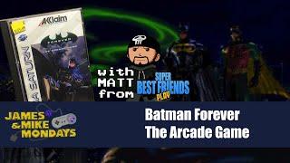 Batman Forever with Matt from Super Best Friends Play - James & Mike Mondays