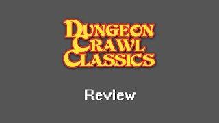 RPG Crawler Reviews: Dungeon Crawl Classics RPG