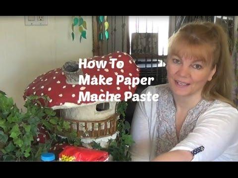 How To Make Paper Mache Paste