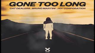 Baixar Cat Dealers, Bruno Martini, Joy Corporation - Gone Too Long (Extended Mix)