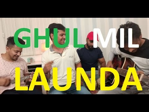 GHUL MIL- GHUL MIL LAUNDA by NITIN GAUR MUSICIAN AND TEAM