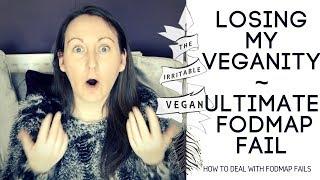 Ultimate FODMAP Fail and Losing my Veganity