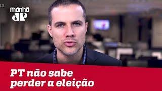 PT não sabe perder a eleição (nem o cinismo) | Felipe Moura Brasil