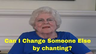 Can I Change Someone Else by Chanting