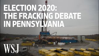 Fracking: The Unexpected Issue That Could Determine the 2020 Election | WSJ